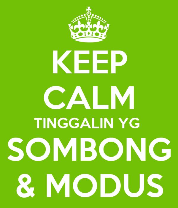 KEEP CALM TINGGALIN YG  SOMBONG & MODUS