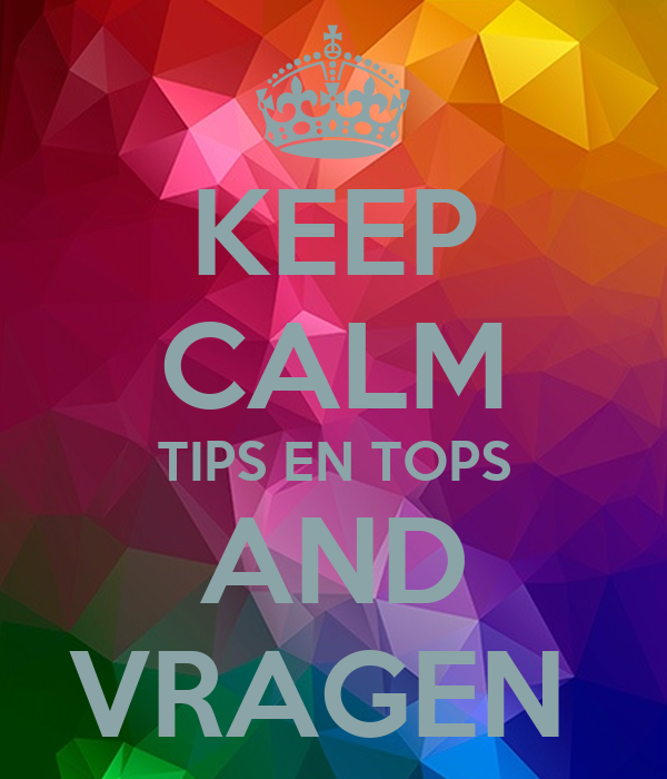 KEEP CALM TIPS EN TOPS AND VRAGEN Poster | MICHAELA