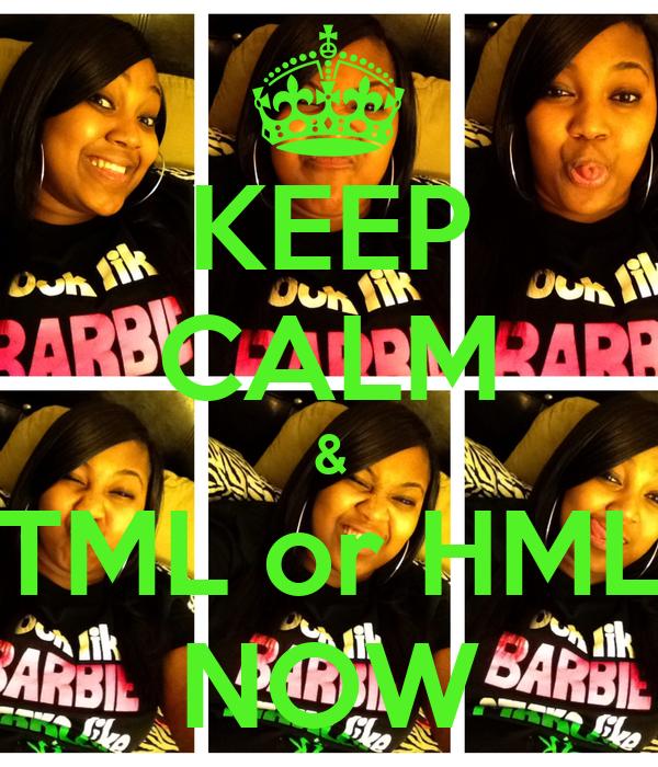 KEEP CALM & TML or HML NOW