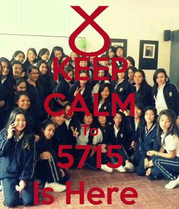 KEEP CALM To 5715 Is Here