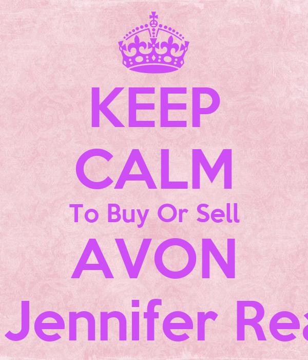 KEEP CALM To Buy Or Sell AVON Call Jennifer Reagan