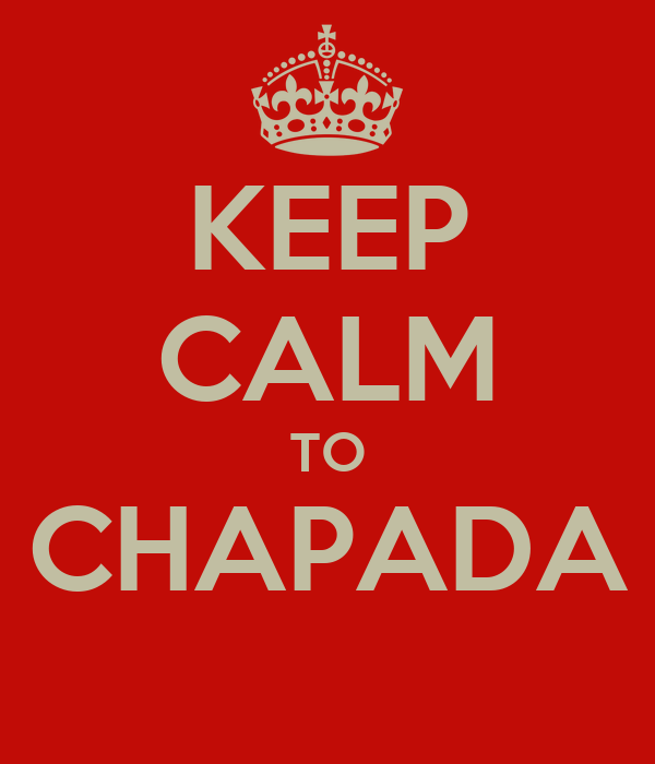 KEEP CALM TO CHAPADA