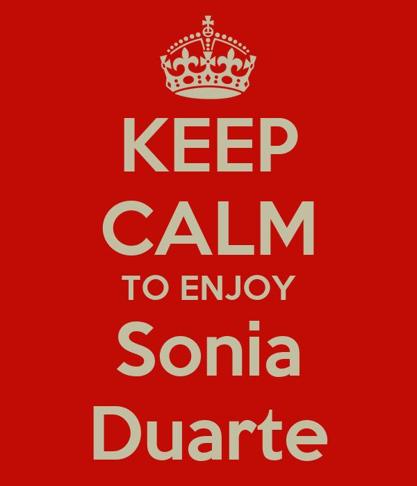 KEEP CALM TO ENJOY Sonia Duarte