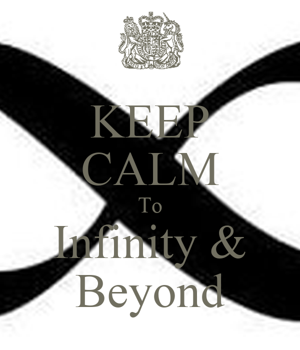 KEEP CALM To Infinity & Beyond