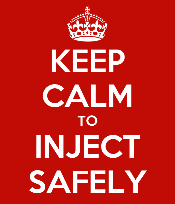 KEEP CALM TO INJECT SAFELY