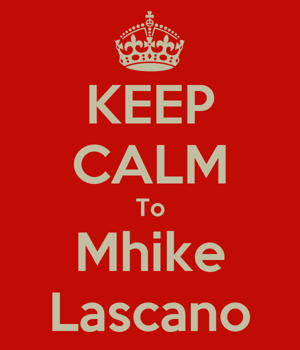 KEEP CALM To Mhike Lascano