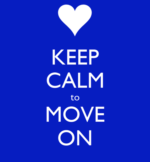 KEEP CALM to MOVE ON
