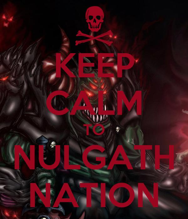 KEEP CALM TO NULGATH NATION