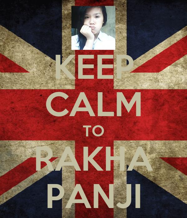 KEEP CALM TO RAKHA PANJI