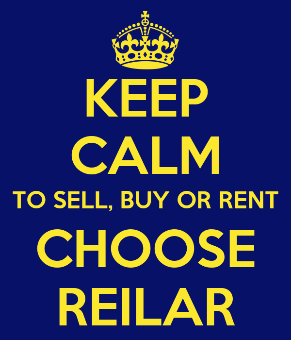 KEEP CALM TO SELL, BUY OR RENT CHOOSE REILAR