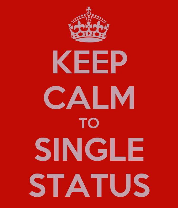 KEEP CALM TO SINGLE STATUS