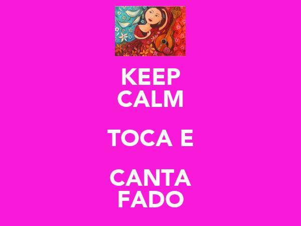 KEEP CALM TOCA E CANTA FADO