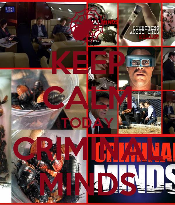 KEEP CALM TODAY CRIMINAL MINDS