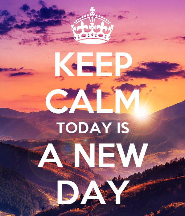 keep calm today is a new day poster thedreamypeacock keep calm o