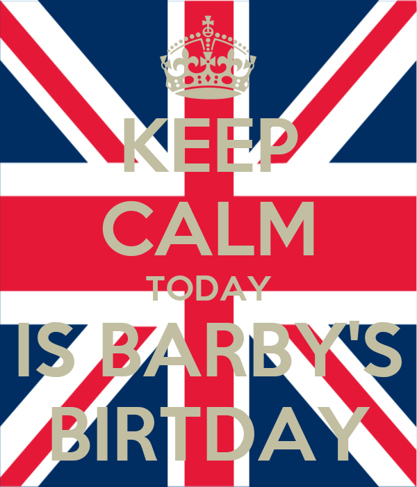 KEEP CALM TODAY IS BARBY'S BIRTDAY