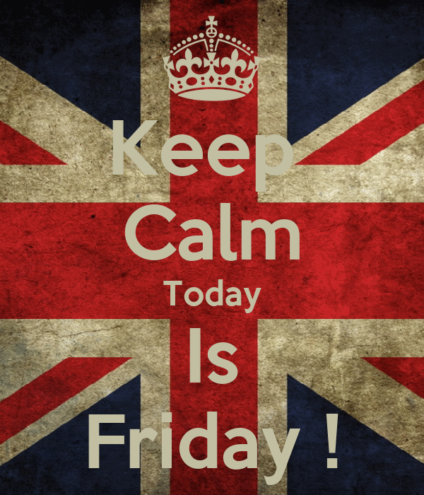 Keep  Calm Today Is Friday !