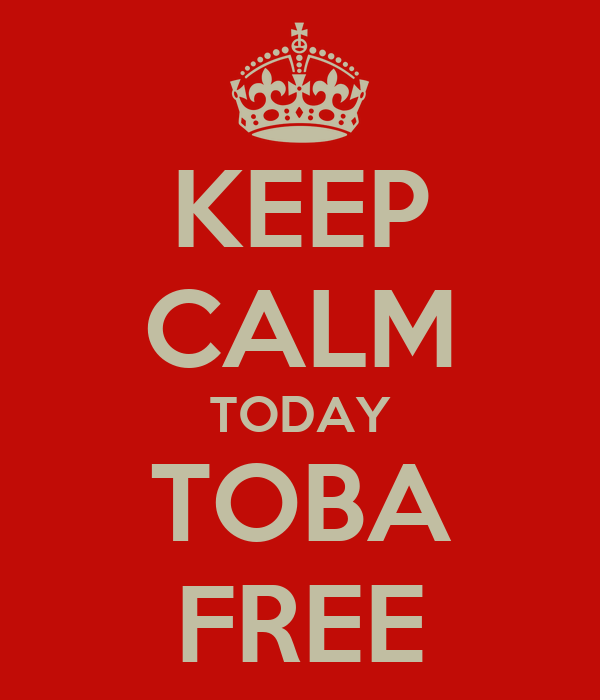KEEP CALM TODAY TOBA FREE