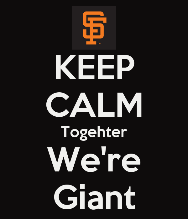 KEEP CALM Togehter We're Giant