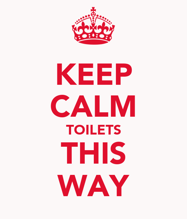 KEEP CALM TOILETS THIS WAY
