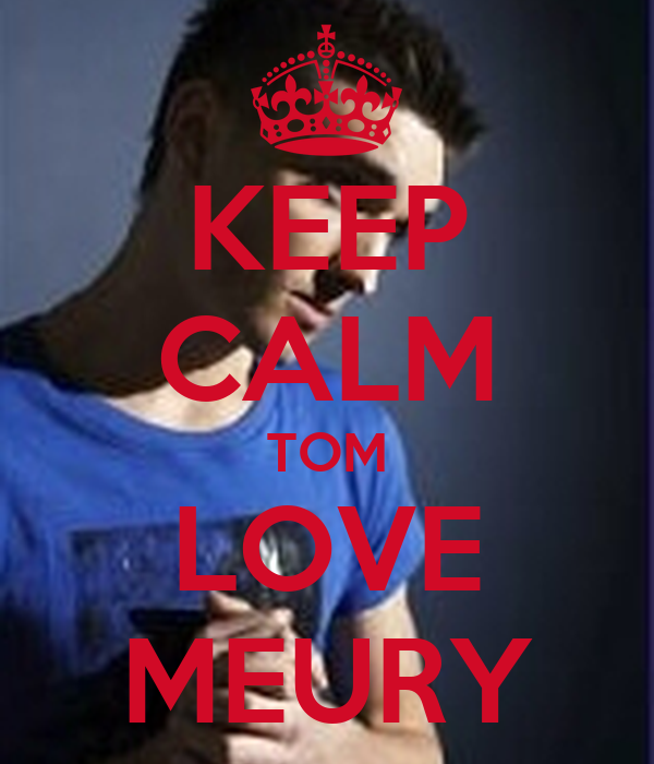 KEEP CALM TOM LOVE MEURY