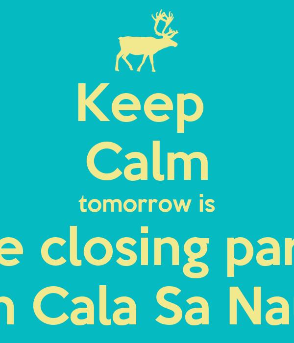 Keep  Calm tomorrow is the closing party in Cala Sa Nau