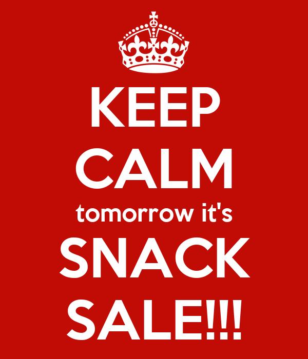 KEEP CALM tomorrow it's SNACK SALE!!!
