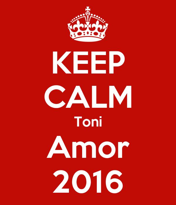 KEEP CALM Toni Amor 2016