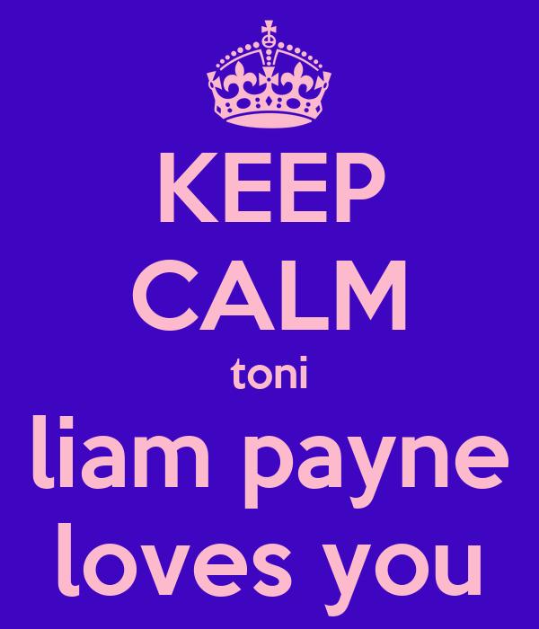 KEEP CALM toni liam payne loves you