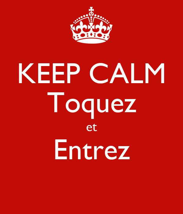 KEEP CALM Toquez et Entrez