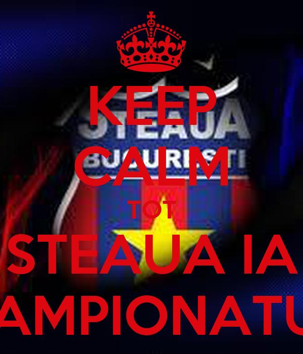 KEEP CALM TOT STEAUA IA CAMPIONATUL