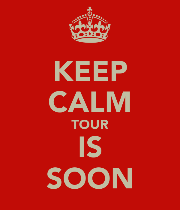 KEEP CALM TOUR IS SOON
