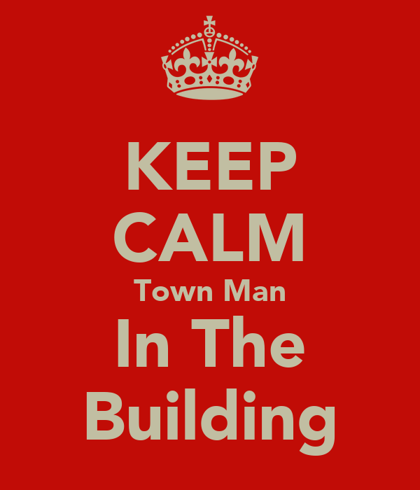 KEEP CALM Town Man In The Building