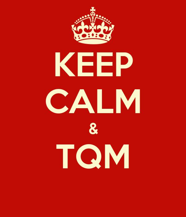 KEEP CALM & TQM
