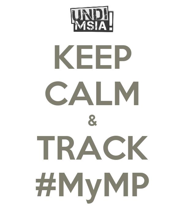 KEEP CALM & TRACK #MyMP