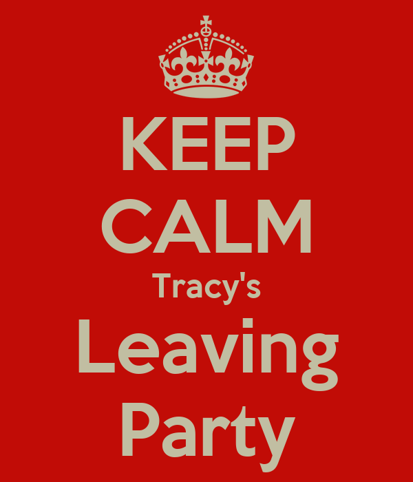 KEEP CALM Tracy's Leaving Party