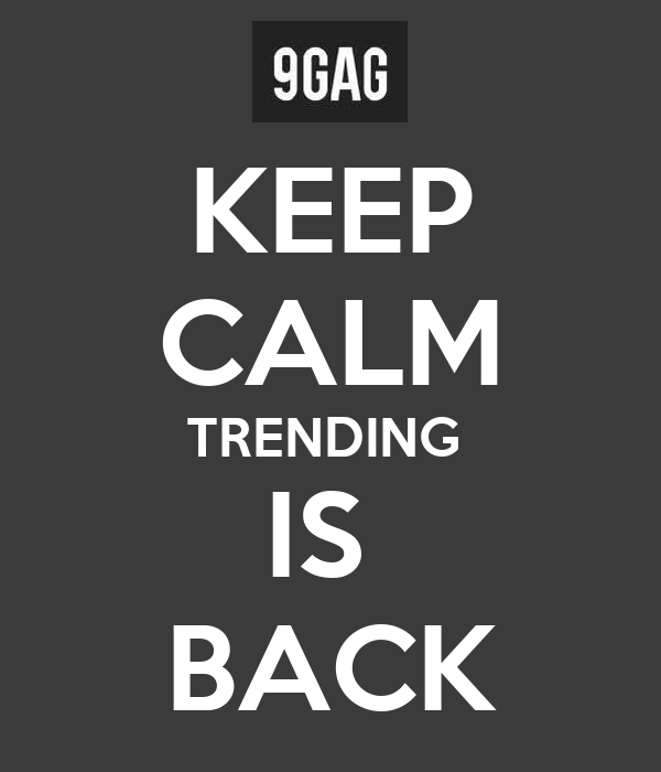 KEEP CALM TRENDING  IS  BACK