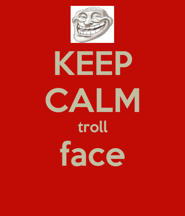 KEEP CALM troll face