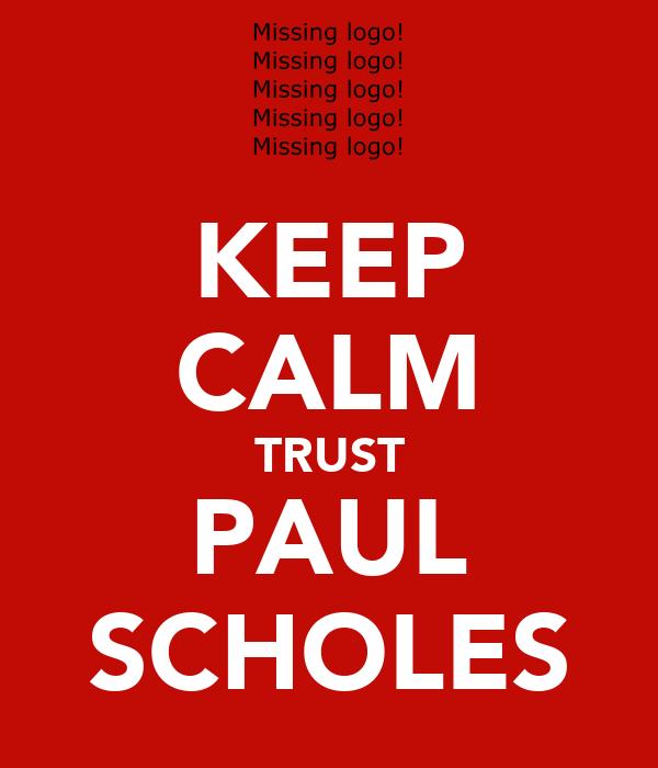KEEP CALM TRUST PAUL SCHOLES