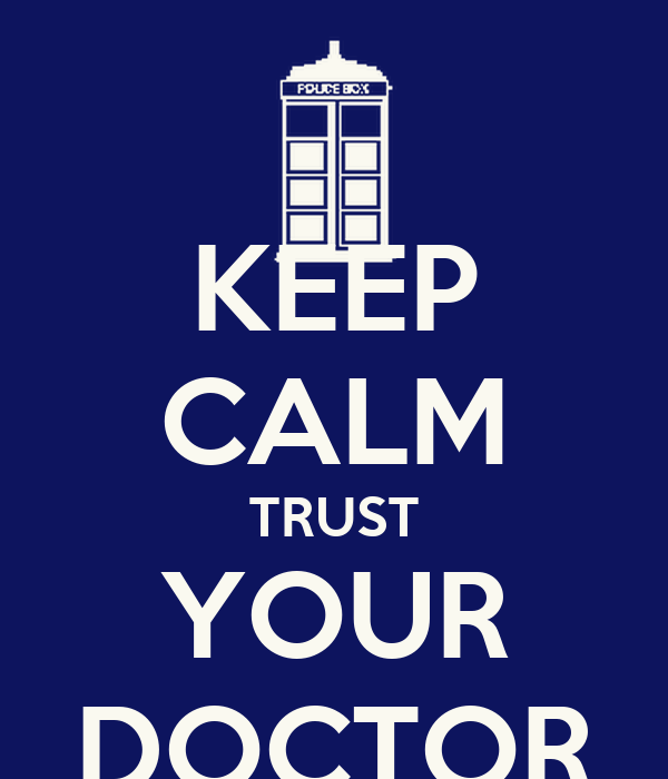 KEEP CALM TRUST YOUR DOCTOR