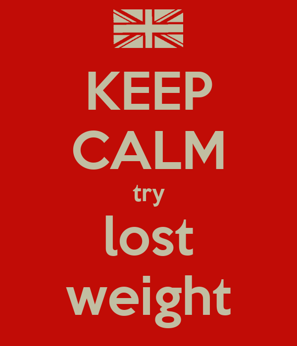 KEEP CALM try lost weight