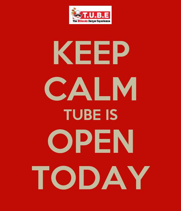 KEEP CALM TUBE IS OPEN TODAY