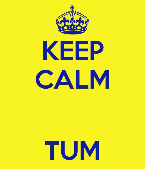 KEEP CALM   TUM