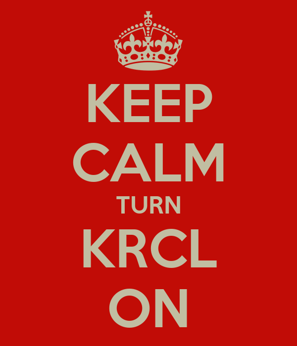 KEEP CALM TURN KRCL ON