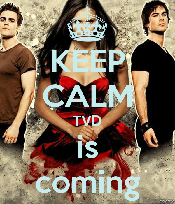 KEEP CALM TVD is coming