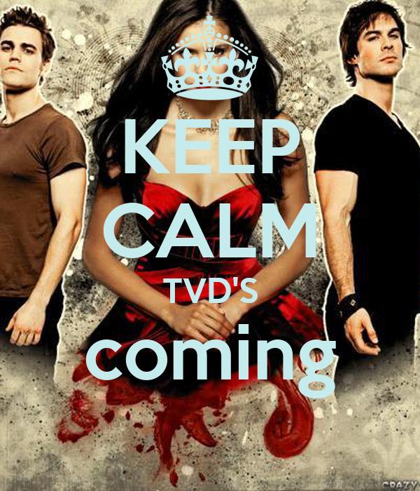 KEEP CALM TVD'S coming