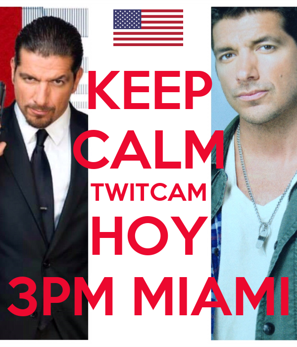 KEEP CALM TWITCAM HOY 3PM MIAMI