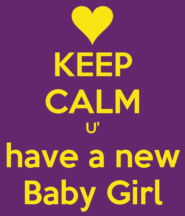 KEEP CALM U' have a new Baby Girl