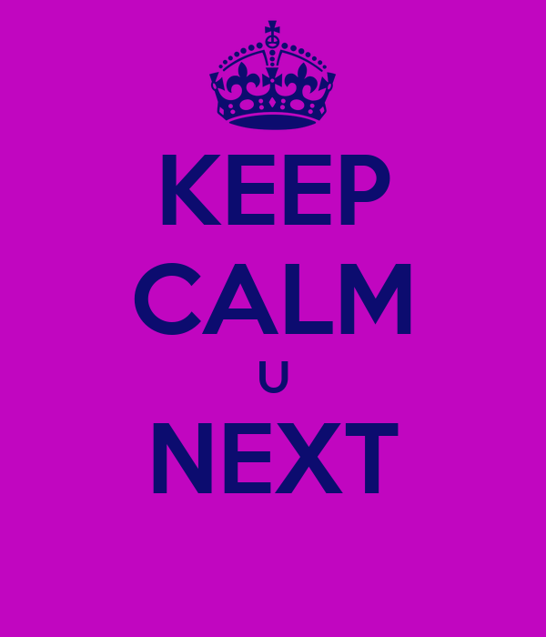KEEP CALM U NEXT
