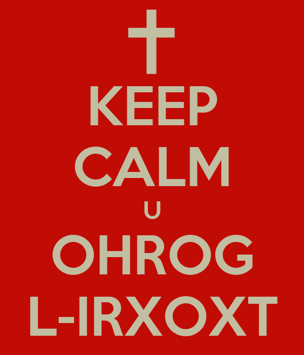 KEEP CALM U OHROG L-IRXOXT