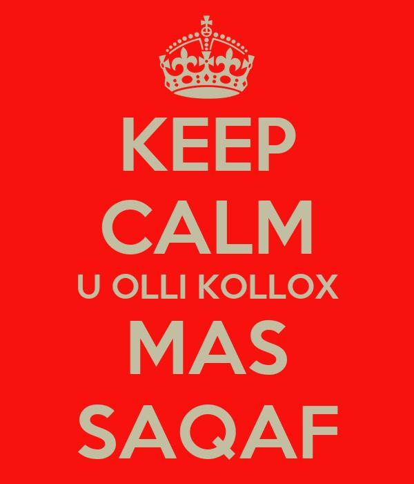 KEEP CALM U OLLI KOLLOX MAS SAQAF